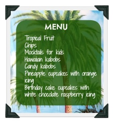 Luau Menu / How to Throw a Luau Party for a fun kids birthday / Luau Party Decorations / Hawaiian themed birthday party ideas / apurdy littlehouse.com